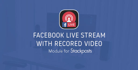 Live Stream Pre-Recorded Video To Facebook - Module for Stackposts