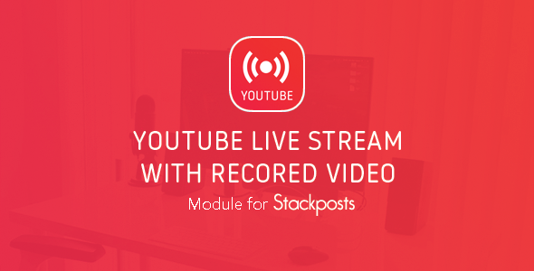 Live Stream Pre-Recorded Video To Youtube - Module for Stackposts
