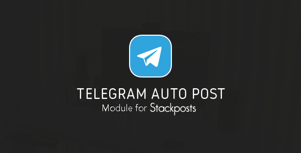Telegram Auto Post Module for Stackposts