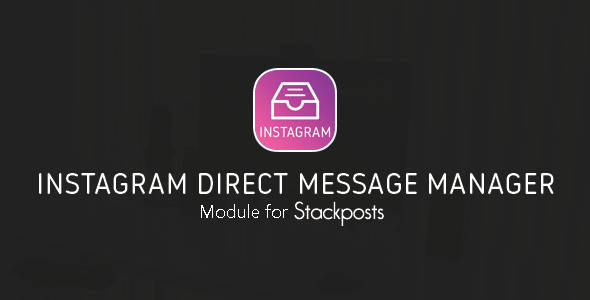 Instagram Direct Message Manager Module for Stackposts