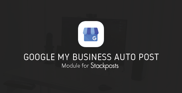 Google My Business Auto Post Module for Stackposts
